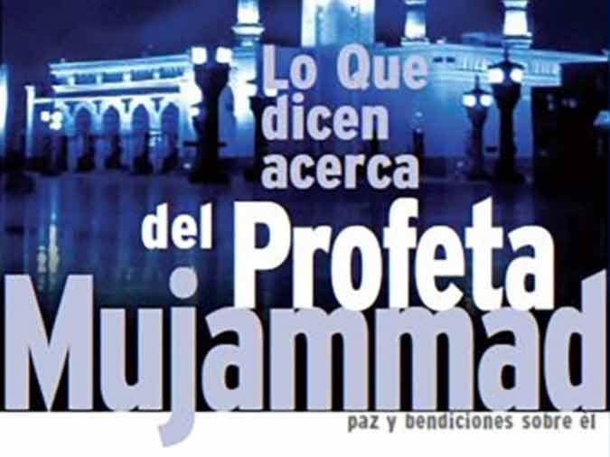 Lo que dicen acerca del Profeta Mujammad